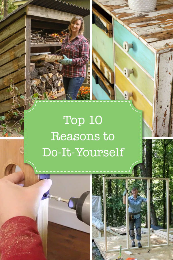 Top Ten Reasons to Do-It-Yourself
