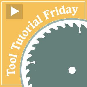 Tool Tutorial Friday