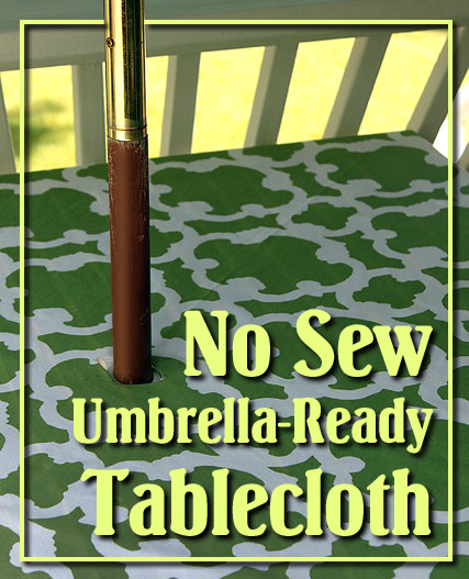 No Sew Patio Tablecloth With Umbrella Hole Pretty Handy Girl