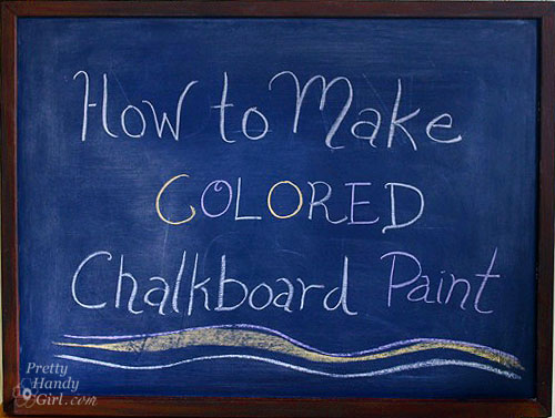 Make Your Own Colored Chalkboard Paint Pretty Handy Girl