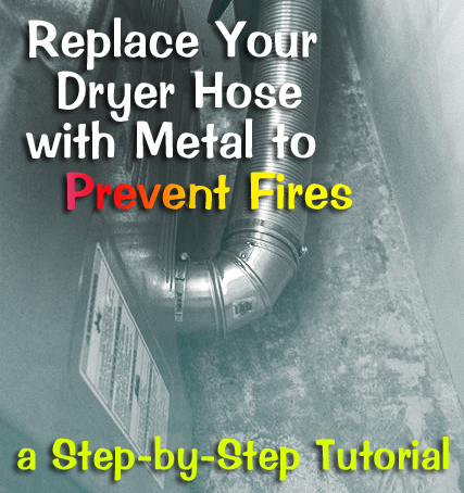 prevent fires replace dryer hose