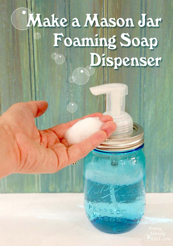 diymasonjarfoamingsoapdispenser How to Make a Mason Jar