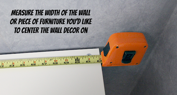 Measure the Width of Your Furniture or Wall