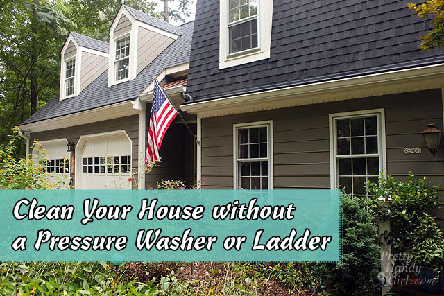 Amazing How To Clean Your House Exterior Without A Pressure Washer Or Ladder