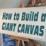 DIY a GIANT Artist Canvas