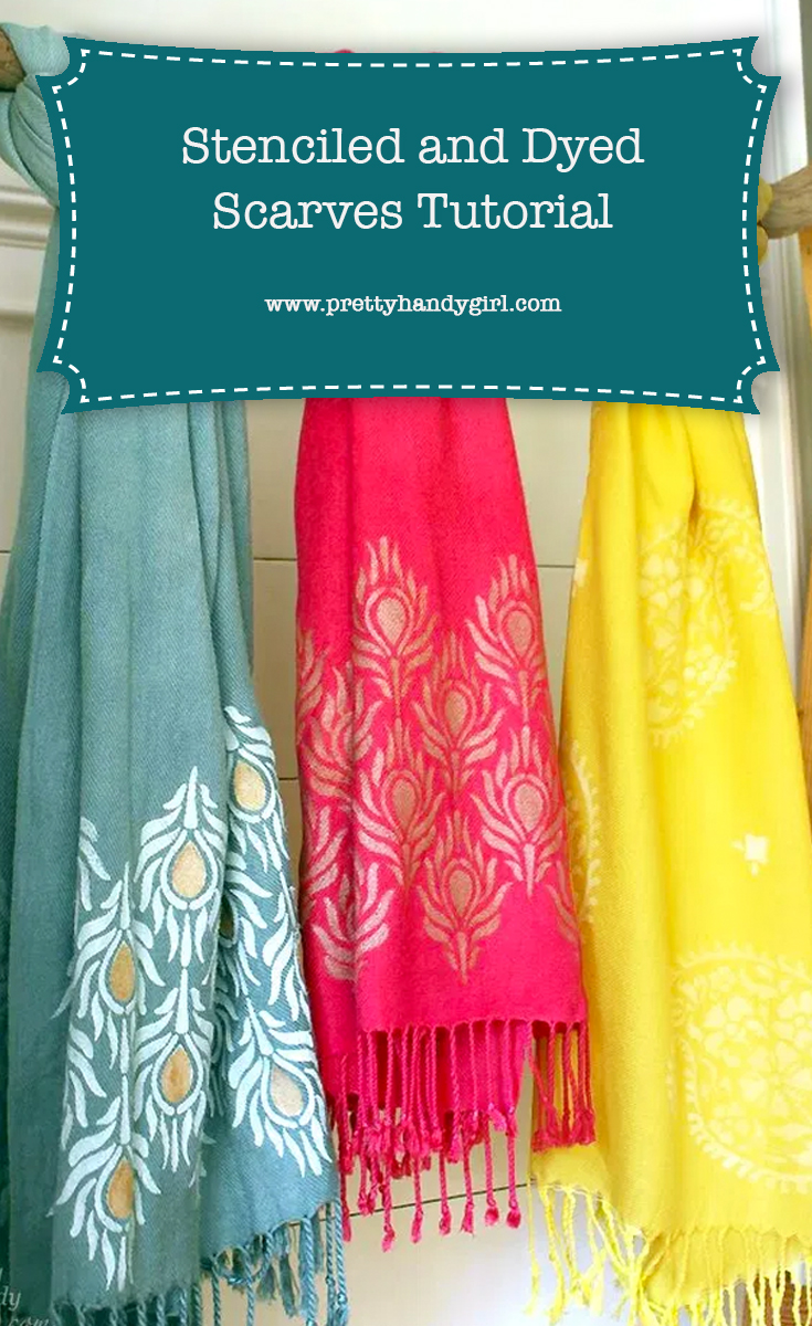 DIY Stenciled and Dyed Scarves | Pretty Handy Girl