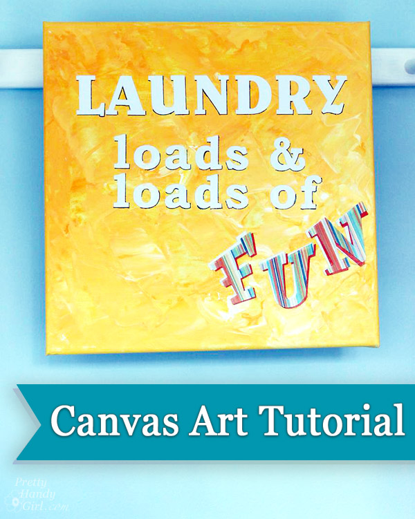 Canvas Quote Art Tutorial | Pretty Handy Girl