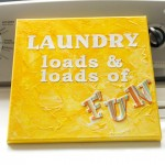 Canvas Art with Loads of Fun Laundry Quote
