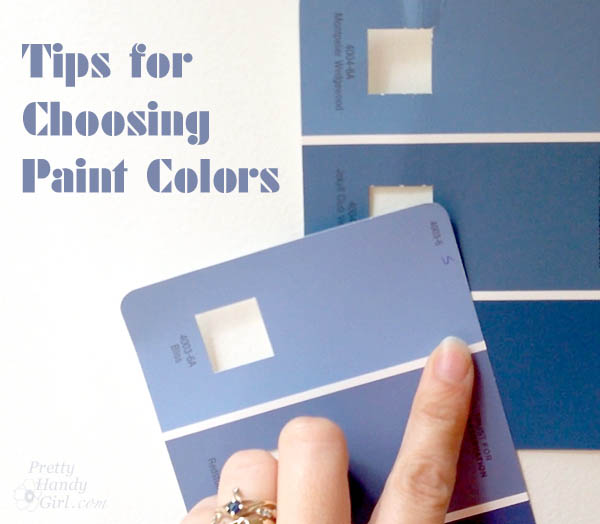Tips for Choosing Paint Colors | Pretty Handy Girl