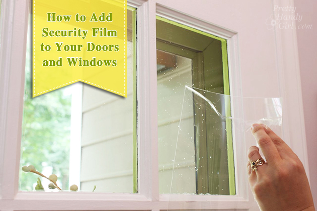 How to Add Security Film to Glass Doors & Windows | Pretty Handy Girl