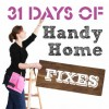 31 Days of Handy Home Fixes | Pretty Handy Girl