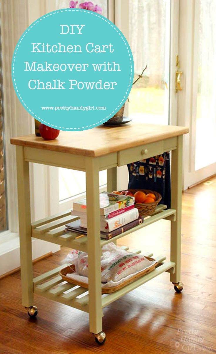 Easily make over a kitchen cart with chalk powder and this tutorial from Pretty Handy Girl!   #prettyhandygirl #chalkpowder #DIY #painttutorial