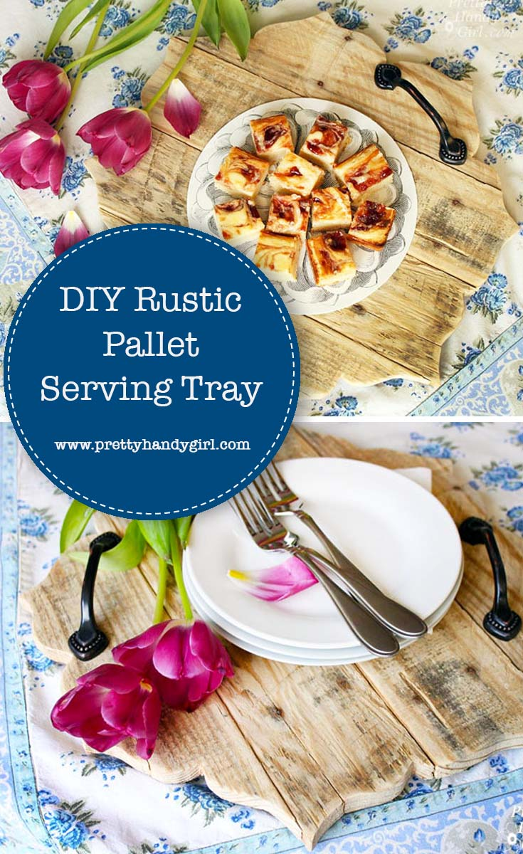 This DIY Rustic Pallet Serving Tray is easy to create with a cutout pattern | Plank serving tray | Pretty Handy Girl #DIY #woodworking #DIYtray #servingtray #rustichomedecor