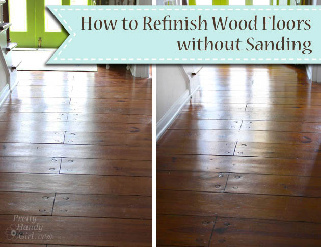 how to refinish wood floors without sanding pretty handy. Black Bedroom Furniture Sets. Home Design Ideas