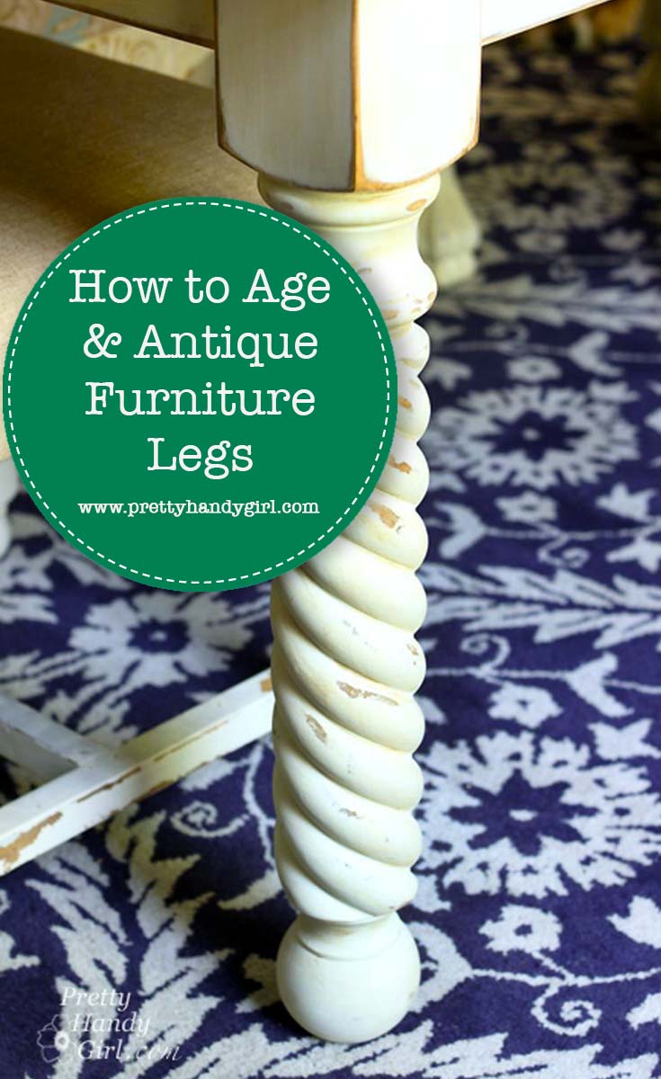 How to Age and Antique Furniture Legs   Pretty Handy Girl