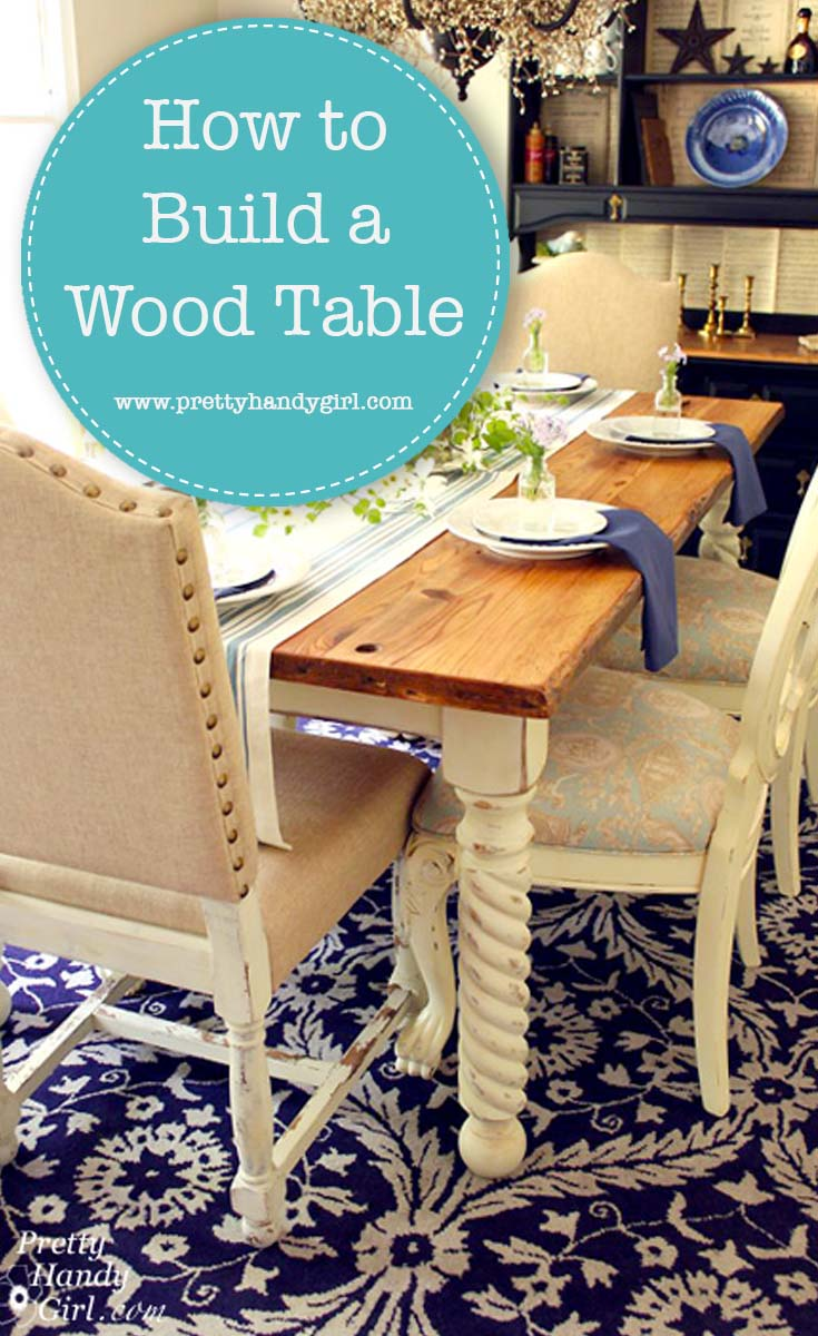 How to Build a Wood Table | Pretty Handy Girl