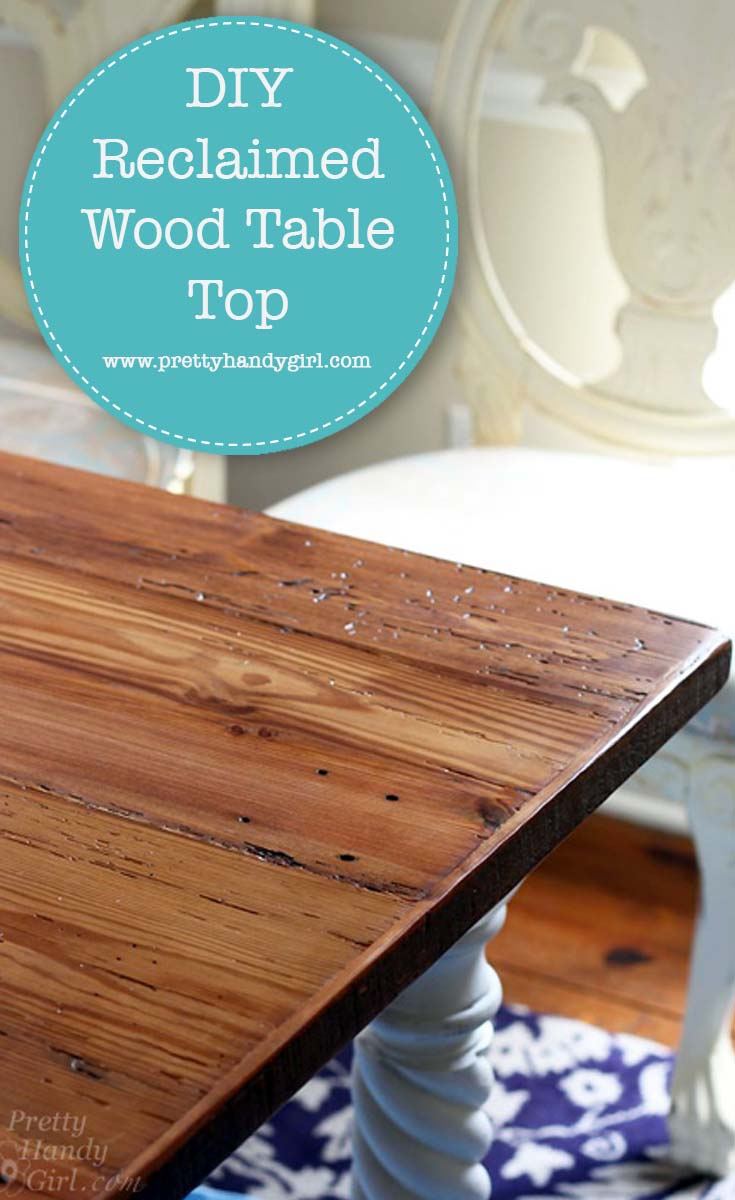 How to DIY a Reclaimed Wood Table Top | Pretty Handy Girl