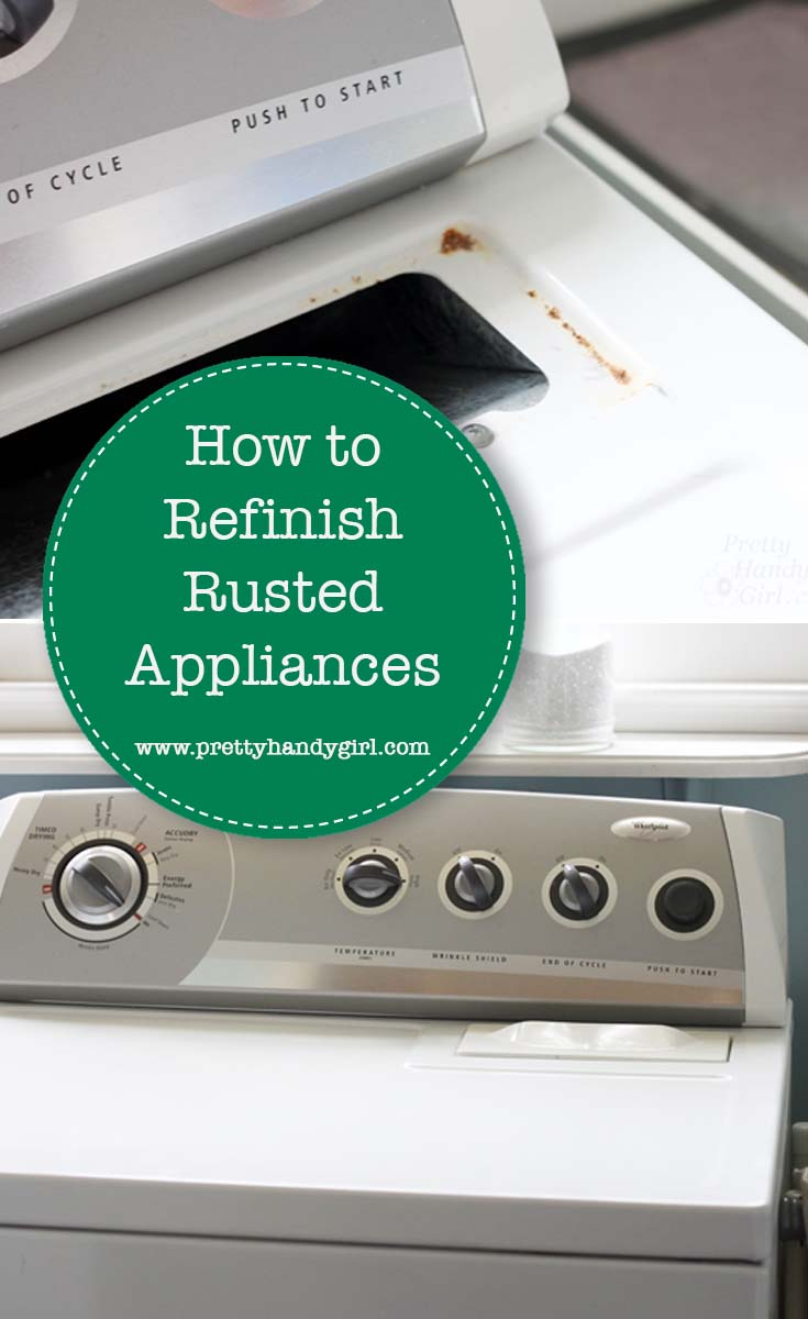 How to Refinish Rusted and Scratched Appliances | Pretty Handy Girl