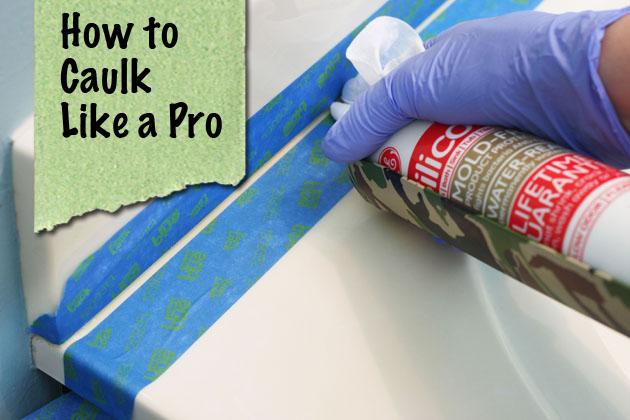 How to Caulk Like a Pro