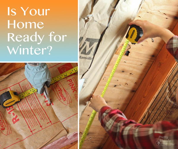 Is Your Home Ready for Winter? Insulation Install Tips | Pretty Handy Girl