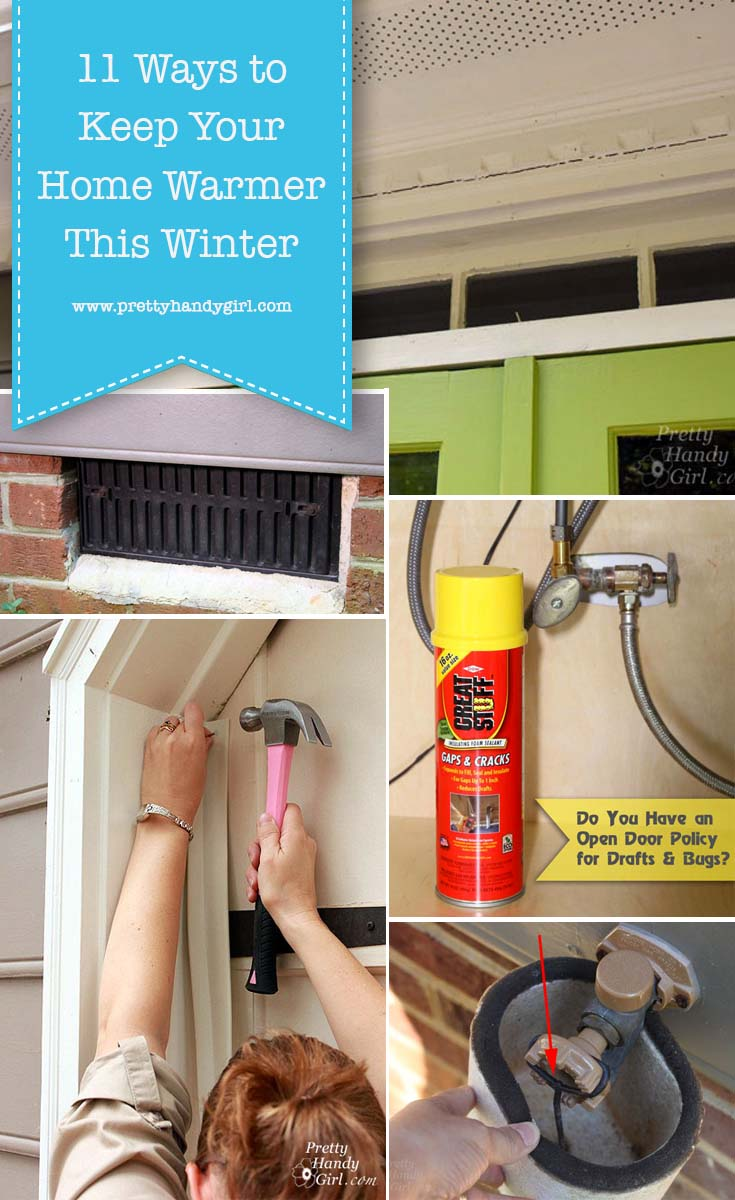 Here are 11 Ways to Keep Your Home Warmer this Winter... And, not one of them involves raising the thermostat!   Pretty Handy Girl #prettyhandygirl #winterhometips #warmhometips