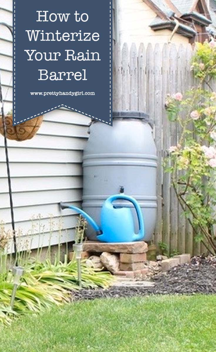 Check out this tutorial on how to winterize your rain barrel so that you can use it for many years to come!   Pretty Handy Girl #prettyhandygirl #winterhometips #winterize