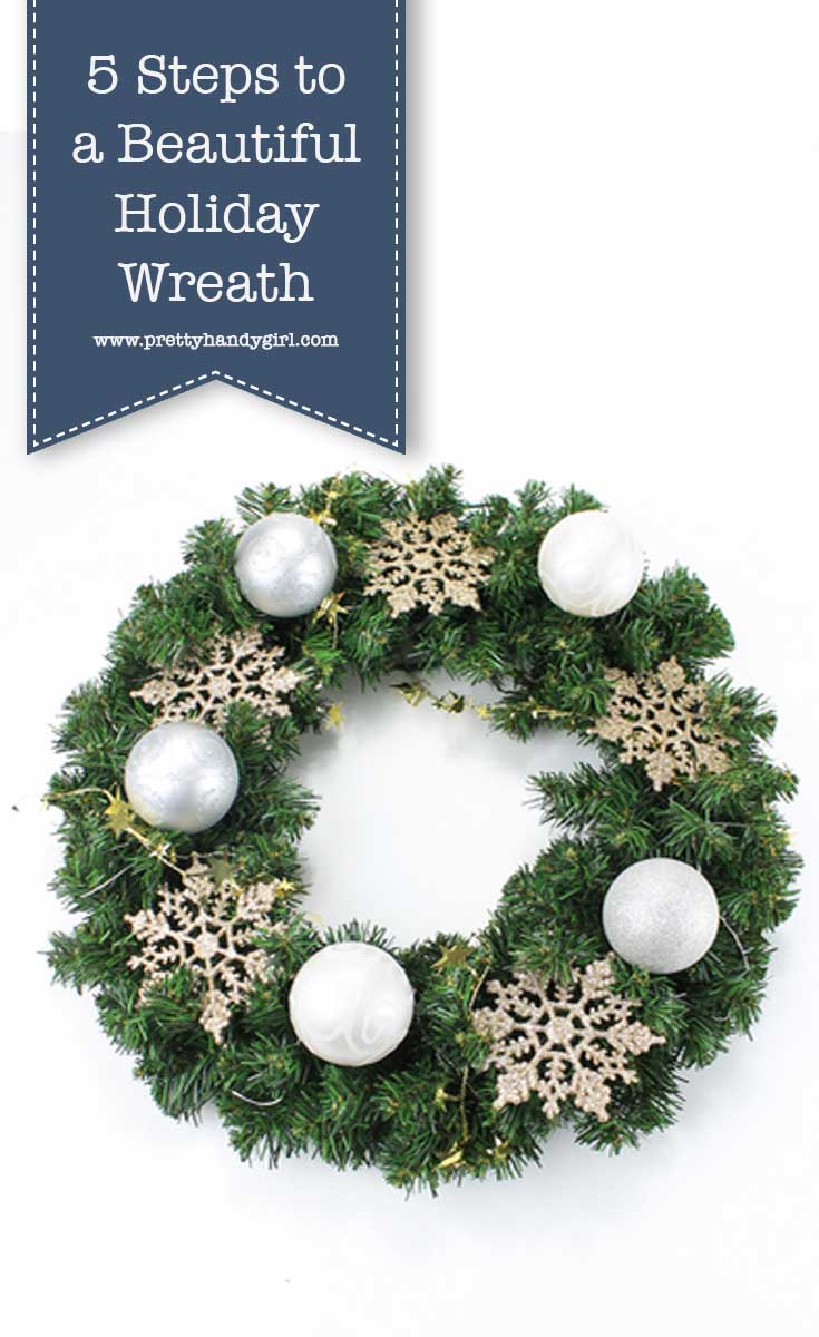 Add holiday charm to your home decor with these 5 steps forbeautiful holiday wreaths! | DIY holiday wreath | Pretty Handy Girl #prettyhandygirl #DIY #holidaydecor #holidayhome #holidaycraft