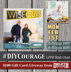 #DIYCourage with Sawdust Girl and Chip & Pauli Wade