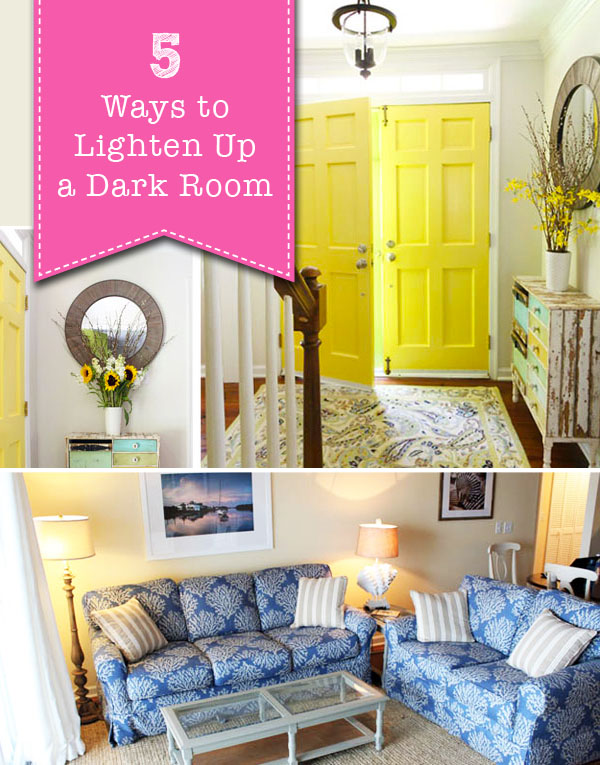 Brighten Up A Dark Room 5 Easy Ways To Lighten Up A Dark