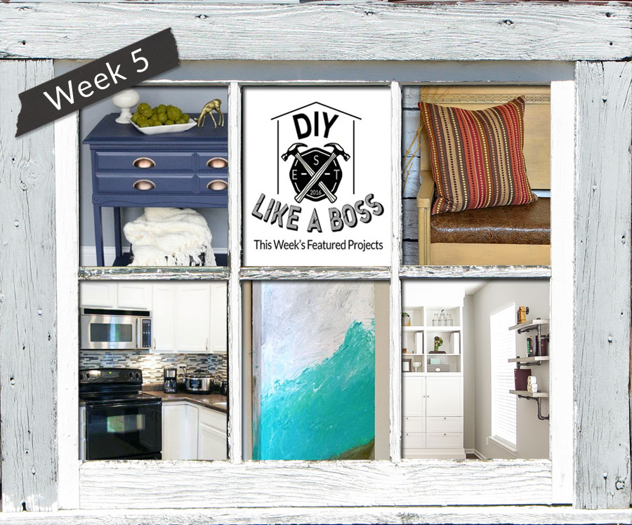 #DIYLikeaBoss Weekly Features - Week 5