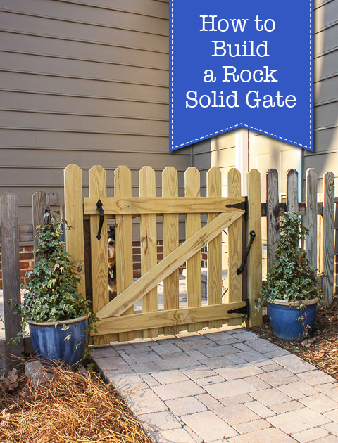 how to build a rock solid gate pretty handy girl. Black Bedroom Furniture Sets. Home Design Ideas