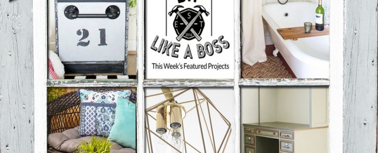 Featured Projects from the Final DIY Like a Boss Party
