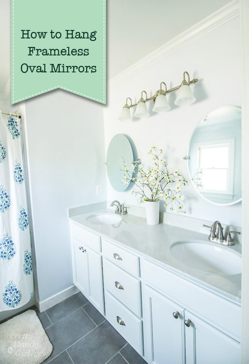 How To Hang A Frameless Oval Mirror Pretty Handy Girl