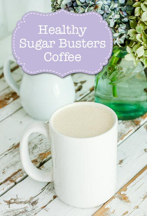 Heathy Sugar Busters Coffee | Pretty Handy Girl