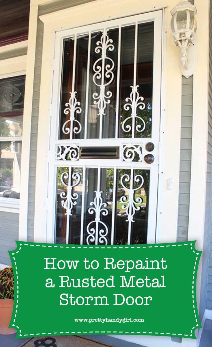 Easily update your front door with this tutorial on how to paint your rusted, metal storm door. | DIY tutorial | How to paint metal | Pretty Handy Girl #prettyhandygirl #DIYtutorial