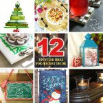 12 Great Upcycled Ideas for Holiday Decor