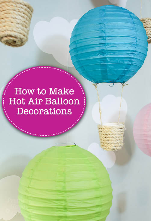 Making hot air balloon decorations pretty handy girl for Balloon decoration ideas youtube