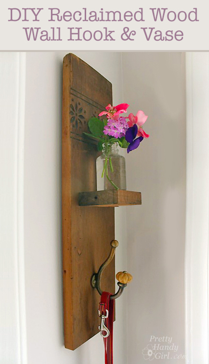 diy reclaimed wall hook vase pretty handy girl