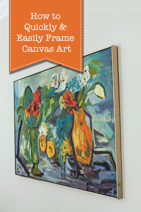 How to Quickly and Easily Frame Canvas Art | Pretty Handy Girl