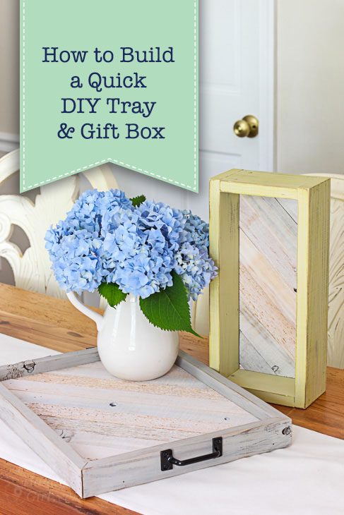 How to Build a Quick DIY Tray & Gift Box | Pretty Handy Girl