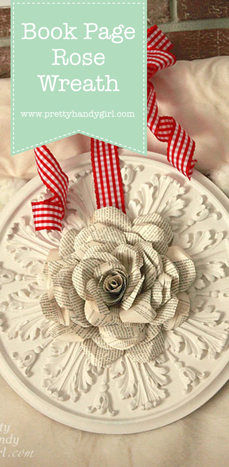 Book Page Rose Wreath - Pretty Handy Girl