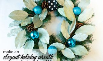 Make an Elegant Holiday Wreath for Less than $20