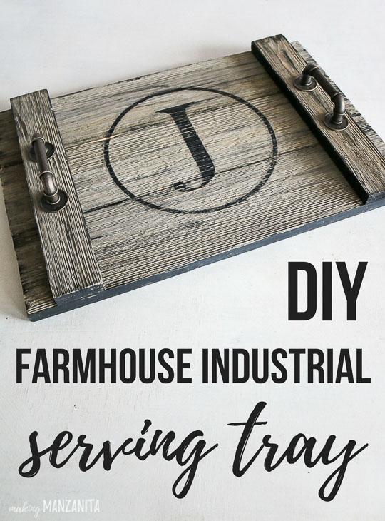 DIY Farmhouse Industrial Serving Tray