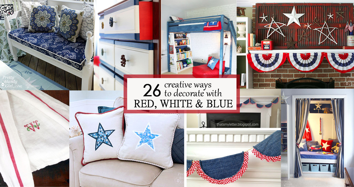 26 creative ways to decorate with red white and blue pretty handy girl