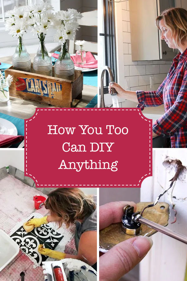 How You Too Can DIY Anything