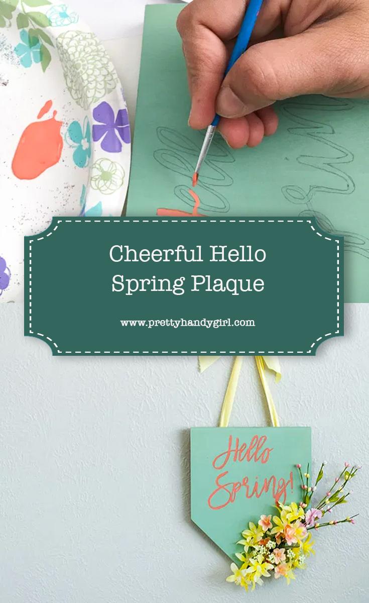 Cheerful Hello Spring Plaque   Pretty Handy Girl