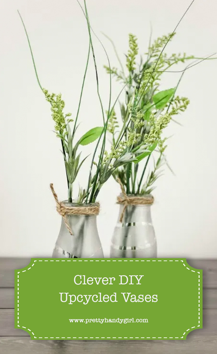 Clever DIY Upcycled Vases | Pretty Handy Girl