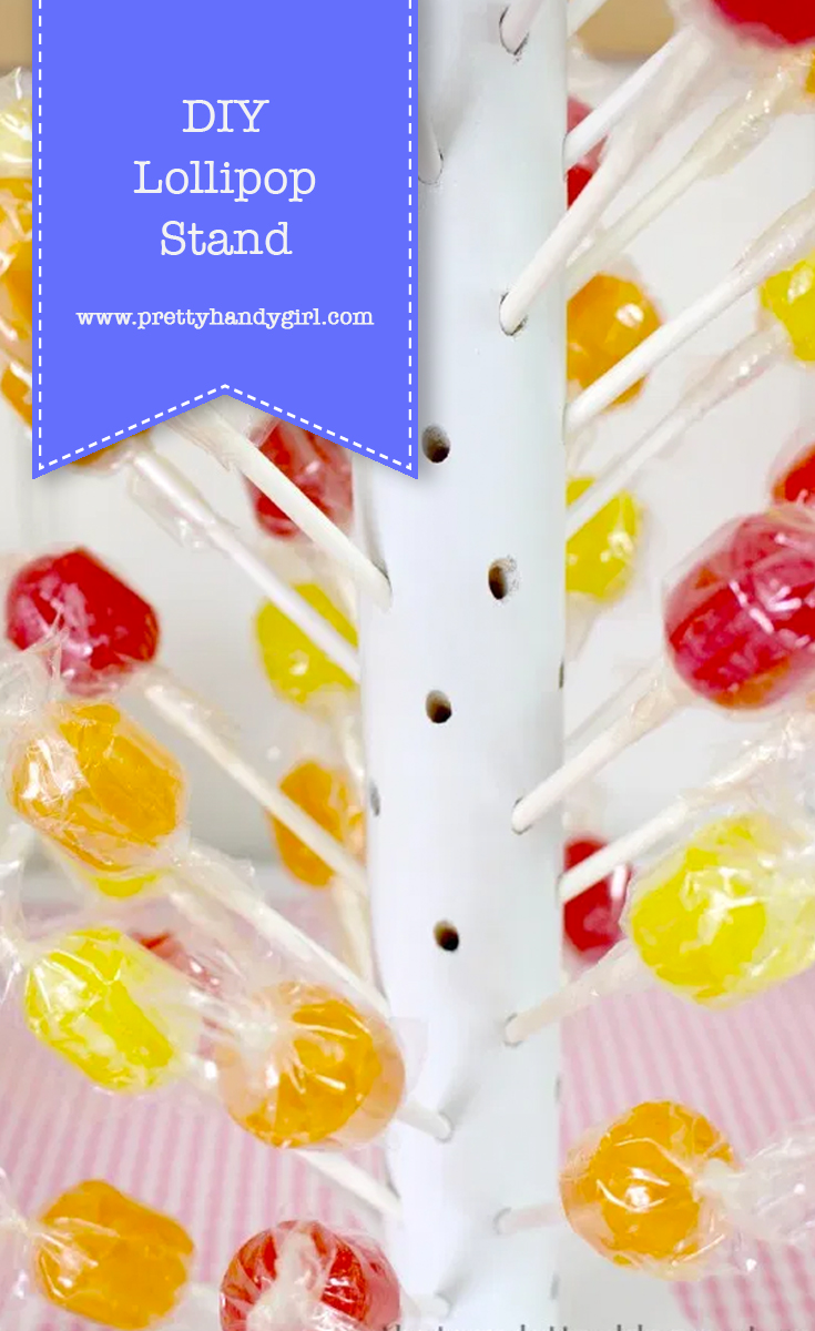 DIY Lollipop Stand | Pretty Handy Girl