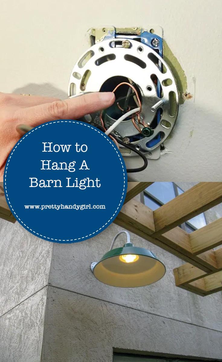 How to Hang a Barn Light | Pretty Handy Girl