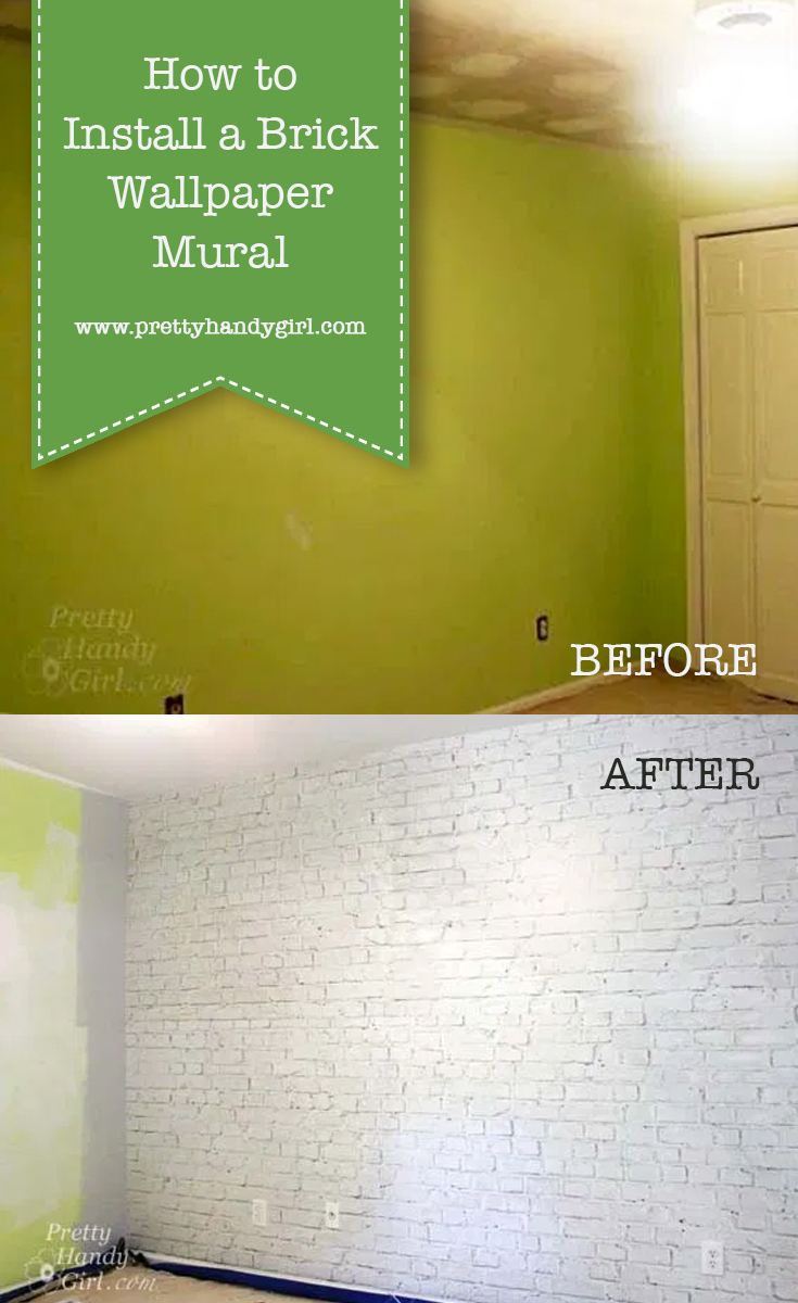 How to Install a Brick Wallpaper Mural | Pretty Handy Girl
